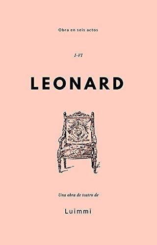 Leonard: Obra en seis actos por Luimmi