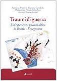 Scarica Libro Traumi di guerra Un esperienza psicoanalitica in Bosnia Erzegovina (PDF,EPUB,MOBI) Online Italiano Gratis