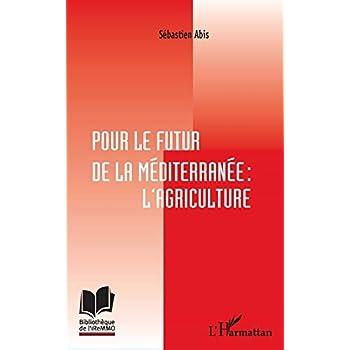 Pour le futur De La Méditerranée : l'agriculture