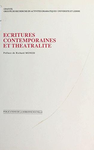 Écritures contemporaines et théâtralité: Actes du colloque organisé dans le cadre de l'Université d'été, Abbaye des Prémontrés, Pont-à-Mousson, août 1987