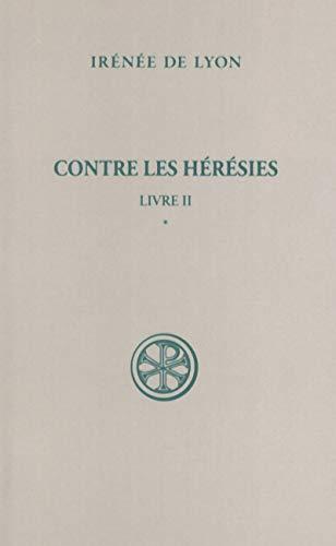 Contre hérésies, livre II, tome 1 par Irenee de Lyon