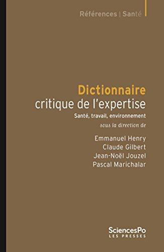 Dictionnaire critique de l'expertise: Santé, travail, environnement (Références Santé)