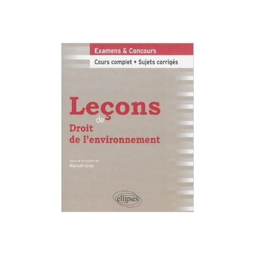 Leçons de Droit de l'Environnement Cours Complet et Sujets Corrigés de Manuel Gros ( 6 août 2013 )