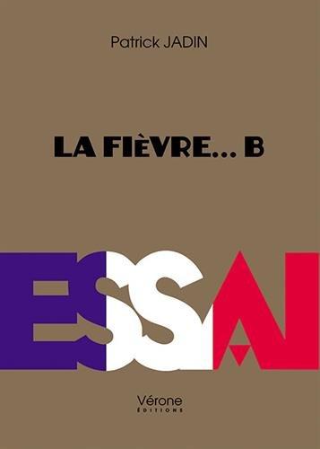 La Fievre. B