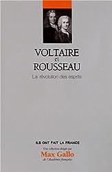 Voltaire et Rousseau - Volume 21. La révolution des esprits.