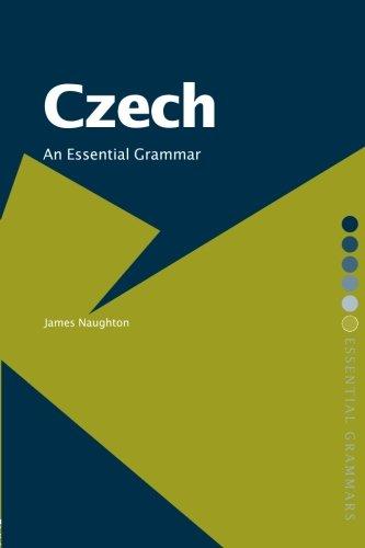 Czech: An Essential Grammar (Routledge Essential Grammars)