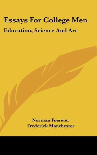 Essays for College Men: Education, Science and Art