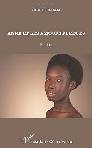 Anna et les amours perdues par Diegou De Sahi