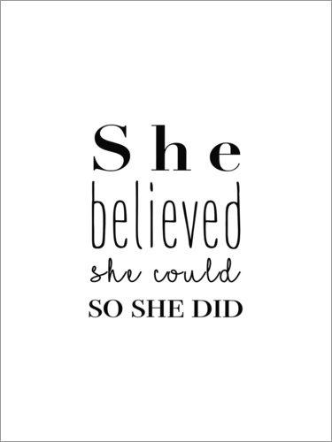 Poster 30 x 40 cm: She Believed She Could So She Did - Sie glaubte, DASS sie es kann Also machte sie es von Finlay and Noa - hochwertiger Kunstdruck, Kunstposter