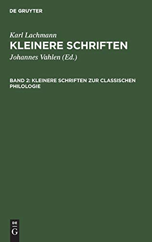 Kleinere Schriften zur classischen Philologie por Karl Johannes Lachmann Vahlen
