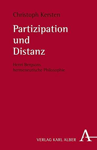 Partizipation und Distanz: Henri Bergsons hermeneutische Philosophie