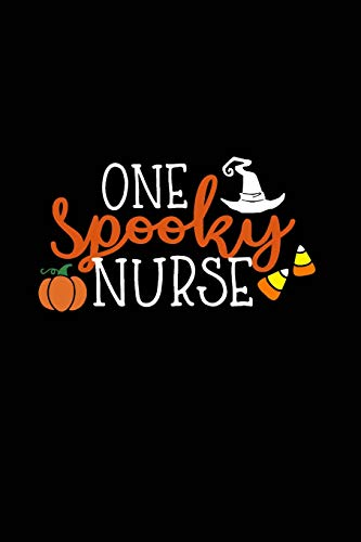 One Spooky Nurse: Beautiful Notebook Journal Diary Gift for Inspirational Thoughts and Writings Funny Nurse Halloween Appreciation Birthday Thank You Gifts for Women & Men under 10 dollars (Scrubs Halloween Pflege)