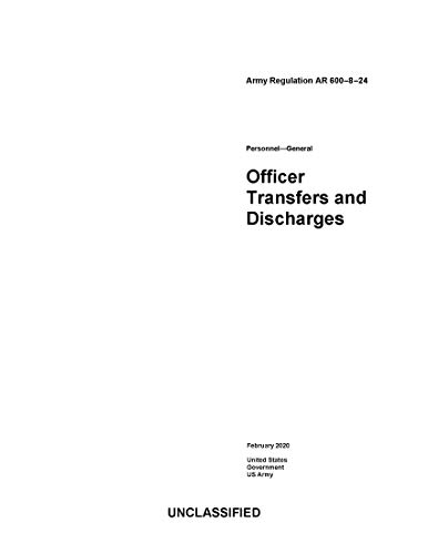 Army Regulation AR 600-8-24 Officer Transfers and Discharges February 2020 (English Edition)