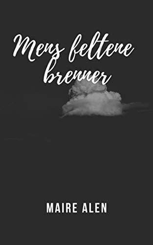 Mens feltene brenner (Norwegian Edition)
