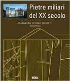 Planimetrie, sezioni e prospetti. Pietre miliari del XX secolo. Ediz. illustrata. Con CD-ROM