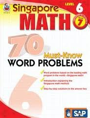 Singapore Math 70 Must-Know Word Problems Level 6 Grade 7[SINGAPORE MATH 70 -LVL 6 GRD 7][Paperback]