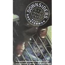 Downsiders by Neal Shusterman (2008-06-26)