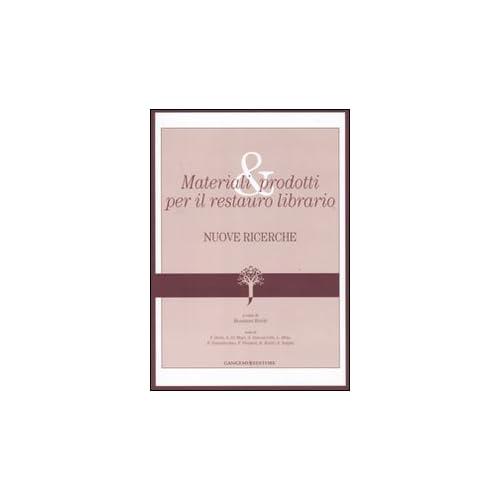 Materiali E Prodotti Per Il Restauro Librario. Nuove Ricerche