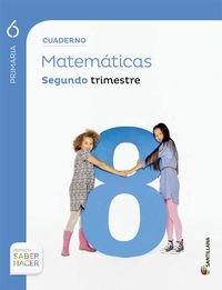 CUADERNO MATEMATICAS 6 PRIMARIA 2 TRIM SABER HACER - 9788468014814