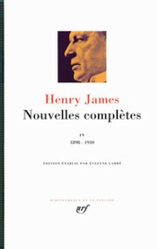 Nouvelles complètes (Tome 4-1898-1910) par Henry James