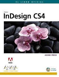 InDesign CS4 (Diseño Y Creatividad) por Adobe Press