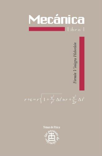 Mecánica. Libro 1 por Fermín Alberto Viniegra Heberlein
