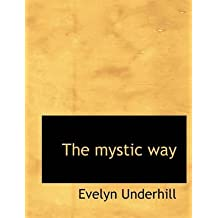 [(The Mystic Way)] [By (author) Evelyn Underhill] published on (November, 2009)