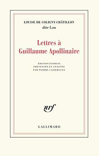 Lettres à Guillaume Apollinaire par Louise de Coligny-Châtillon