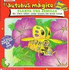 El autobus magico Planta Una Semilla/The Magic School Bus Plants Seeds: Un Libro Sobre Como Crecen Los Seres Vivos/A Book About How Living Things Grow par Scholastic Books