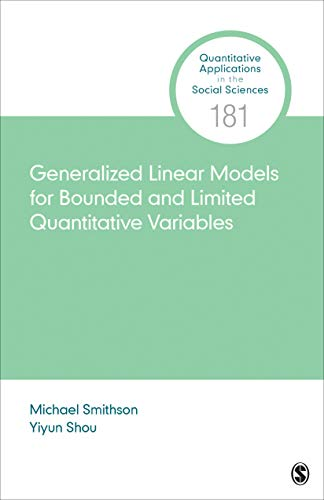 Generalized Linear Models for Bounded and Limited Quantitative Variables (Quantitative Applications in the Social Sciences Book 181) (English Edition)