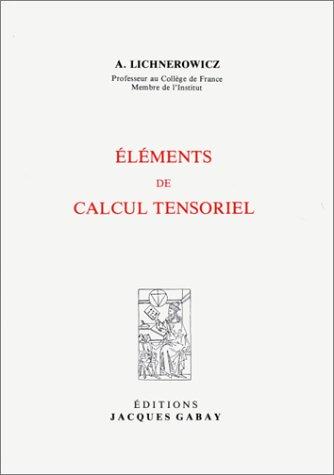 Eléments de calcul tensoriel par André Lichnerowicz