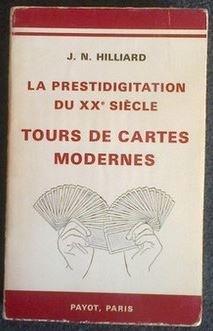 La prestidigitation du XX° siècle. Tours de carte moderne.