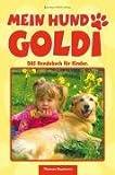 Mein Hund Goldi. DAS Hundebuch für Kinder