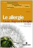 eBook Gratis da Scaricare Le allergie Cause diagnosi e terapie (PDF,EPUB,MOBI) Online Italiano