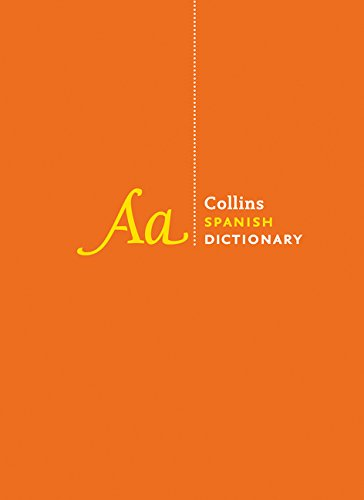 Collins Spanish Dictionary Complete and Unabridged edition: Over 440,000 translations (Collins Dictionaries)