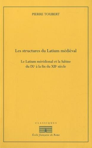 Les structures du Latium médiéval : Le Latium méridional de la Sabine du IXe siècle à la fin du XIIe siècle, 2 volumes