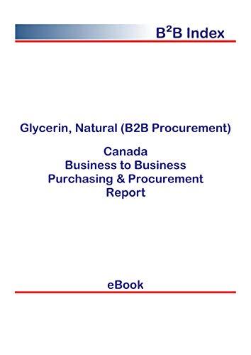 Glycerin, Natural (B2B Procurement) in Canada: B2B Purchasing + Procurement Values (English Edition)