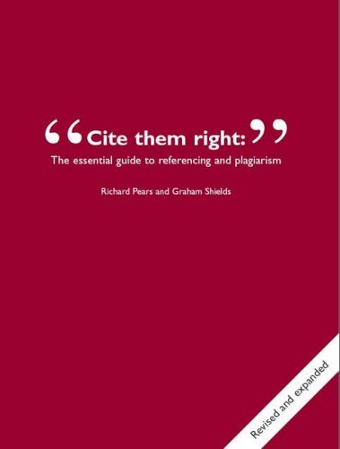Cite Them Right: The Essential Guide to Referencing and Plagiarism