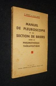 Manuel de pleuroscopie et de section de brides dans le pneumothorax thérapeutique par Douady d. et Meyer André