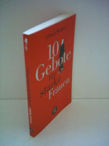 Ursula Nuber: 10 Gebote für starke Frauen