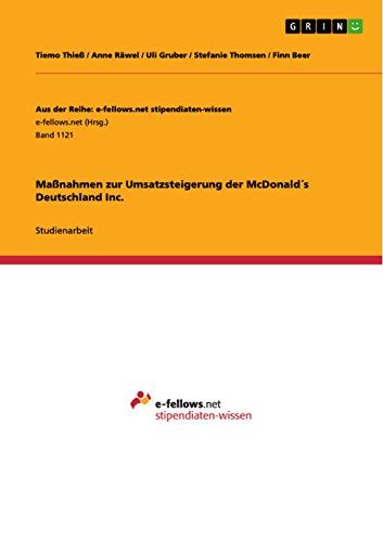 Maßnahmen zur Umsatzsteigerung der McDonald´s Deutschland Inc. (Aus der Reihe: e-fellows.net stipendiaten-wissen)