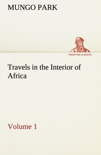 Travels in the Interior of Africa — Volume 01