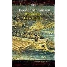 Römische Geschichte: Vollständige Ausgabe
