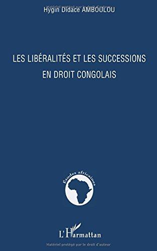 Les libéralités et les successions en droit congolais