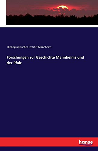 Forschungen zur Geschichte Mannheims und der Pfalz