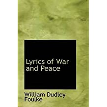 [Lyrics of War and Peace] (By: William Dudley Foulke) [published: June, 2009]