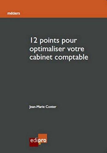 12 points pour optimaliser votre cabinet comptable par Jean-marie Conter
