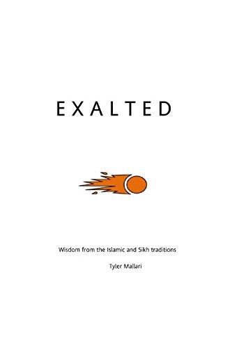 Exalted: Wisdom from the Islamic and Sikh traditions
