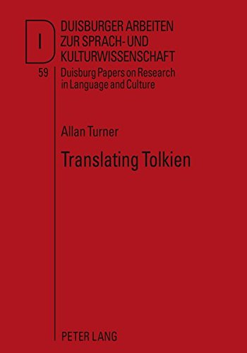 Translating Tolkien: Philological Elements in The Lord of the Rings (Duisburger Arbeiten zur Sprach und Kulturwissenschaft Duisburg Papers on Research in Language and Culture)