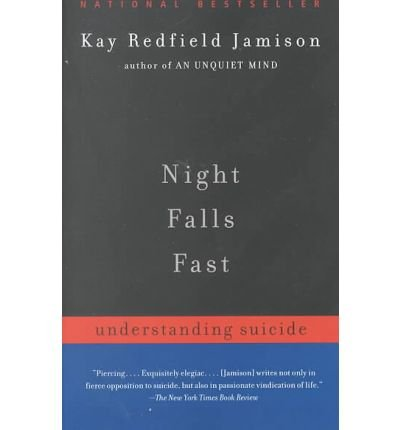By Kay Redfield Jamison ( Author ) [ Night Falls Fast: Understanding Suicide By Oct-2000 Paperback